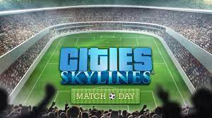 Cities: Skylines - Match Day مجانًا - Epic Games Store