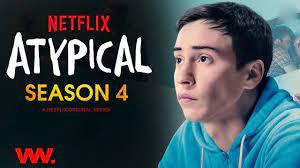 Atypical,Season 4, Tv Series, Cast ...