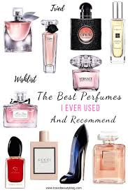 Best Designer Perfumes For Women The Best Perfumes I Ever Used And Recommend Best Perfume