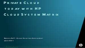 Hp Bladesystem Compatibility Chart Hp Cloud System Matrix Overview