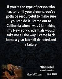 Fulfill Your Dreams Quotes Best of Vin Diesel Home Quotes QuoteHD