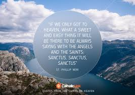 Quotes About Heaven Best Heaven 48 Inspiring Quotes From The Saints On Our Eternal Home