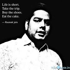Life Is Short Take The T Quotes Writings By Ronak Jain