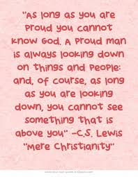 Mere Christianity Quotes Fascinating As Long As You Are Proud You Cannot Know GodC The Way The