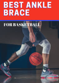 Best Ankle Brace For Basketball 2019 Reviews Of Our Top 5