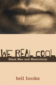 we real cool black men and masculinity