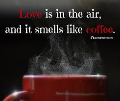 Coffee Love Quotes Beauteous 48 Funny Coffee Quotes And Sayings To Wake You Up SayingImages