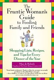 The Frantic Woman's Guide To Feeding Family And Friends: Shopping ...