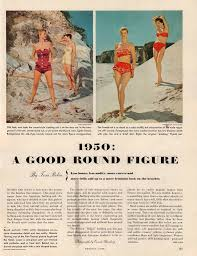 exaggeration in advertising bk s advertising blog ads and  celebrating a w s roundness a 1950 fashion magazine sp holiday magazine 1950 titled 1950 a nice round
