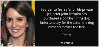 Private Jet Quote Interesting Tina Fey Quote In Order To Feel Safer On His Private Jet Actor