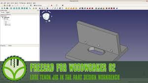 Freecad Part Design Workbench Freecad For Woodworker 02 Lose Tenon Jig In The Part Design Workbench