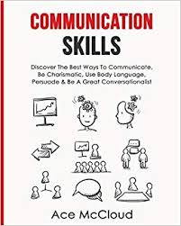 Communication <b>Skills</b>: Discover The Best Ways To Communicate ...