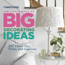 summer reading the little book of big decorating ideas