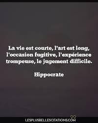 La Vie Est Courte Lart Est L Hippocrate Les Plus Belles