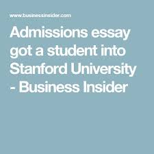 best college essays images high schools collage  admissions essay got a student into stanford university business insider