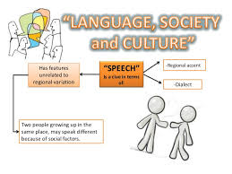 language society and culture ppt regional accent has features ldquospeechrdquo unrelated to