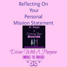 What Is Your Personal Mission Your Personal Mission Statement Divas With A Purpose
