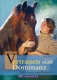 Vertrauen Statt Dominanz Wege Zu Einer Neuen Pferdeethik Mit