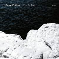 <b>Barre Phillips</b>: <b>End</b> To End