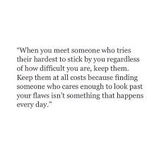 Looking Past Flaws Knowing You Want That Person In Your Life Not Interesting Dnr Take Anyone For Granted Quotes
