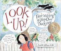 Look Up BirdWatching In Your Own Backyard Robert F Sibert Backyard Bird Watch