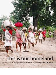 this is our homeland a collection of essays on the betrayal of this is our homeland a collection of essays on the betrayal of adivasi rights in ra ana government