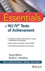 Essentials Of Wj Iv Tests Of Achievement Essentials Of