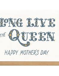 Frog Toad Press Long Live The Queen Happy Mother S Day Greeting Card