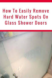 best way to clean glass shower doors with hard water stains best way to clean glass shower doors with hard water stains
