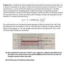 problem 2 15 a method for determining the thermal conductivity k and the specific heat cp of