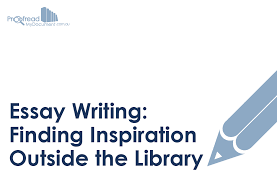 essay writing finding inspiration outside of the library