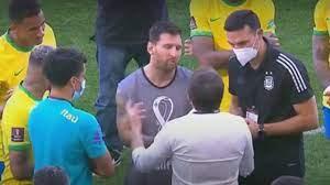البرازيل ضد الأرجنتين توقفت، ميسي: لماذا لا تحذرنا مسبقا في الفندق؟