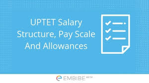 Detailed Uptet Salary Structure Pay Scale Allowances Job