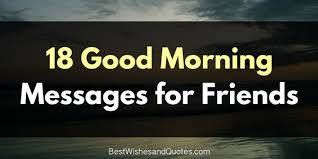 Massage Quotes 76 Stunning The Most Charming Good Morning Messages For Friends