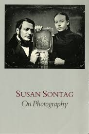 "susan sontag ""in plato s cave"" from on photography excerpt  susan sontag ""in plato s cave"" from on photography excerpt 1977 charles darr photographer"
