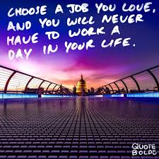 Find A Job You Love Quote Mesmerizing 48 Inspirational Quotes For Work [Images FREE EBook] Quote Bold