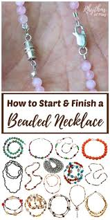 finish a beaded necklace or bracelet