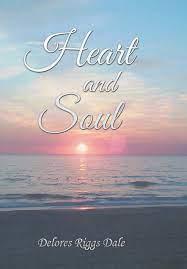 Heart and Soul: Dale, Delores Riggs: 9781543481563: Amazon.com: Books