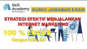 Anda bisa memulai menulis konten. Kunci Jawaban Exam Strategi Efektif Menjalankan Internet Marketing By Ivan Suganda Skill Academy Youtube