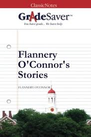 flannery o connor s stories essays gradesaver flannery o connor s stories flannery o connor
