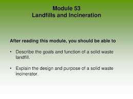 Solid Waste Incinerator Design Module 53 Landfills And Incineration Ppt Video Online Download