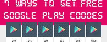 7 ways to get free google play codes 2018 list updated