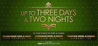 up to three days and two nights choice of golden nugget