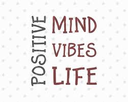 Positive Vibes Quotes Classy Positive Mind Positive Vibes Only Positive Life Svg Vibes SVG Etsy