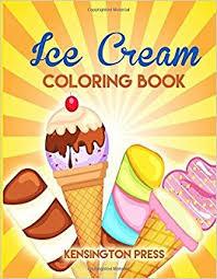 amazon ice cream coloring book 9781533197252 kensington press books