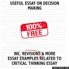 critical thinking essay example related essays critical thinking 100 papers on critical thinking essay sample topics paragraph introduction help research more class 1