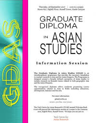 graduate diploma in asian studies information session york  the graduate diploma in asian studies gdas is tailored specifically for students conducting their graduate research in asia and asian diasporas