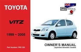 Toyota Vitz 1999 - 2005 Owners Manual Engine Model: 1SZ-FE, 2NZ-FE ...