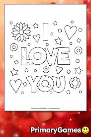 I mean, you know, isn't it enough that somebody knows that you love him / her without you having to say it? I Love You Coloring Page Free Printable Pdf From Primarygames