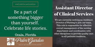 celebrate life stories at palm garden of ocala as an assistant director of clinical services apply s buff ly 2mi1kj3 or in person